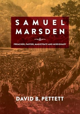 Image of Samuel Marsden : Preacher Pastor Magistrate And Missionary