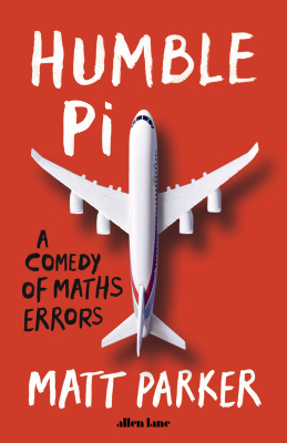 Image of Humble Pi : A Comedy Of Maths Errors
