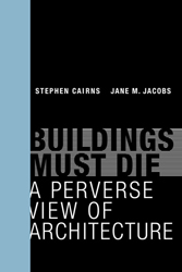 Image of Buildings Must Die : A Perverse View Of Architecture