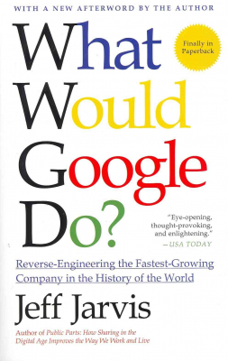 Image of What Would Google Do Reverse Engineering The Fastest Growing Company In The History Of The World