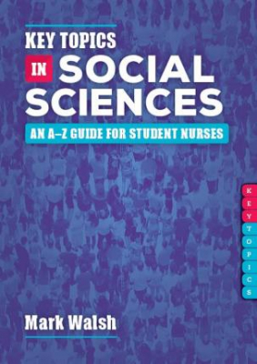 Image of Key Topics In Social Sciences : An A-z Guide For Student Nurses