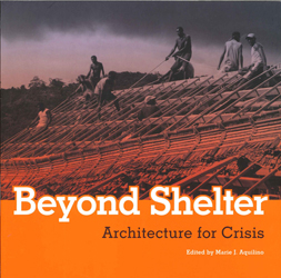 Image of Beyond Shelter : Architecture For Crisis