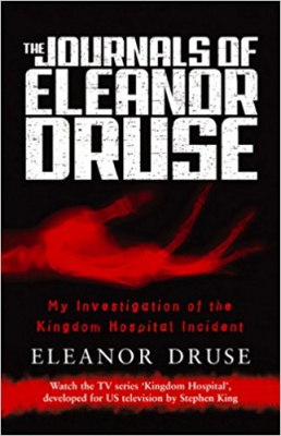 Image of The The Journals Of Eleanor Druse : My Investigation Of The Kingdom Hospital Incident