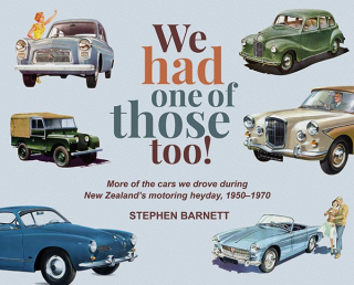 Image of We Had One Of Those Too : More Of The Cars We Drove During New Zealand's Motoring Heyday : 1950 - 1970