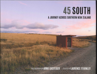 45 South : A Journey Across Southern New Zealand
