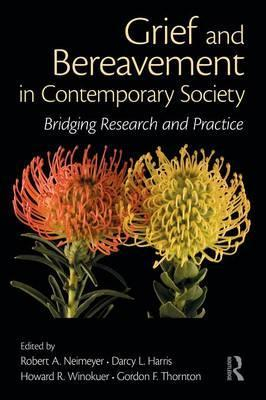 Image of Grief And Bereavement In Contemporary Society : Bridging Research And Practice