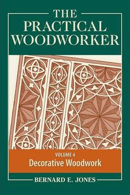 Image of Practical Woodworker The Art & Practice Of Woodworking Volume 4
