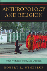 Anthropology & Religion What We Know Think & Question