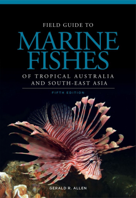 Image of Field Guide To Marine Fishes Of Tropical Australia And South-east Asia