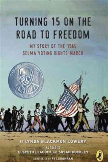 Image of Turning 15 On The Road To Freedom My Story Of The Selma Voting Rights March