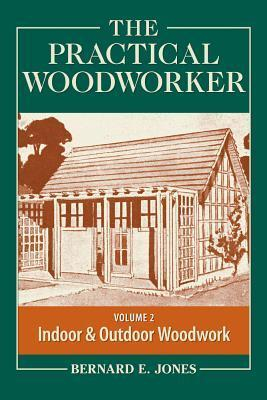 Image of The Practical Woodworker : The Art & Practice Of Woodworkingvolume 2