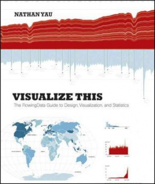 Image of Visualize This : The Flowing Data Guide To Design Visualization And Statistics