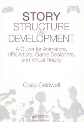 Image of Story Structure And Development : A Guide For Animators Vfx Artists Game Designers And Virtual Reality
