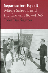 Image of Separate But Equal : Maori Schools And The Crown 1867-1969