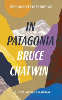 Image of In Patagonia : 40th Anniversary Edition