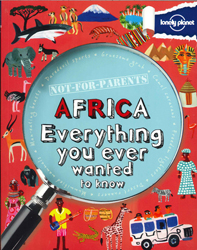 Image of Not For Parents: Africa Everything You Ever Wanted To Know