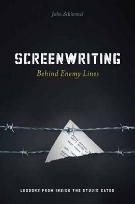 Image of Screenwriting Behind Enemy Lines : Lessons From Inside The Studio Gates