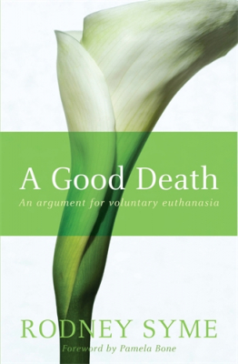 Image of A Good Death : An Argument For Voluntary Euthanasia