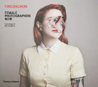 Image of Firecrackers : Female Photography Now