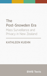 Image of The Post-snowden Era : Mass Surveillance And Privacy In New Zealand