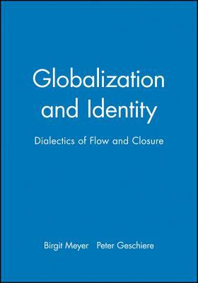 Globalization & Identity Dialectics Of Flow & Closure