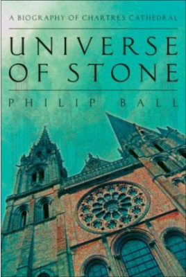 Image of Universe Of Stone : A Biography Of Chartres Cathedral