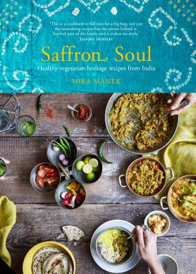 Image of Saffron Soul : Healthy Heritage Recipes From The Indian Subcontinent