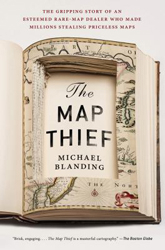Image of Map Thief : The Gripping Story Of An Esteemed Rare Map Dealer Who Made Millions Stealing Priceless Maps