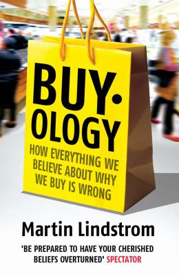 Image of Buyology How Everything We Believe About Why We Buy Is Wrong
