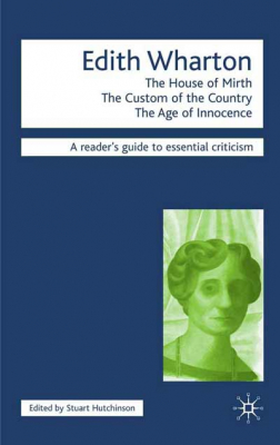 Image of Edith Wharton : The House Of Mirth : The Custom Of The Country : The Age Of Innocence : A Readers Guide To Essential