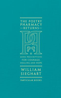 Image of The Poetry Pharmacy Returns : More Prescriptions For Couragehealing And Hope