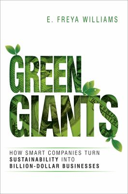 Image of Green Giants : How Smart Companies Turn Sustainability Into Billion-dollar Businesses