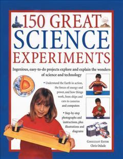 Image of 150 Great Science Experiments : Ingenious Easy-to-do Projects Explore And Explain The Wonders Of Science And Technology