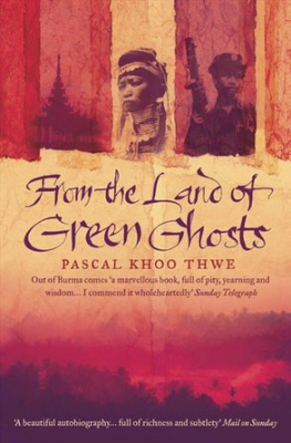 Image of From The Land Of Green Ghosts Burmese Odyssey