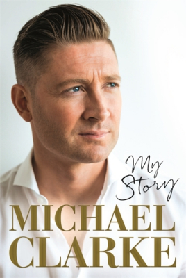 Image of Michael Clarke : My Story