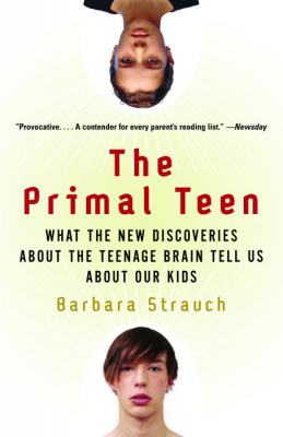 Image of Primal Teen : What The New Discoveries About The Teenage Brain Tell Us About Our Kids