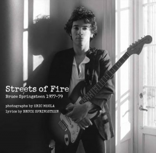 Image of Streets Of Fire : Bruce Springsteen In Photographs And Lyrics 1977 - 1979