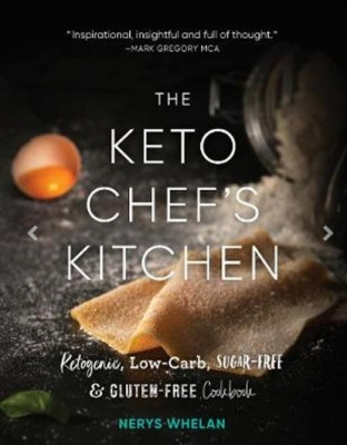 Image of The Keto Chef's Kitchen : Ketogenic Low-carb Sugar-free & Gluten-free Cookbook