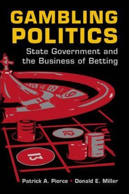 Image of Gambling Politics State Government & The Business Of Betting