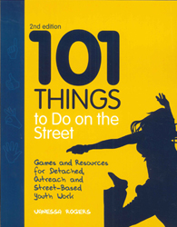 101 Things To Do On The Street Games & Resources For Detached & Outreach Youth Work