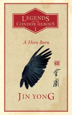 Image of A Hero Born : Legends Of The Condor Heroes Book 1