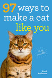 Image of 97 Ways To Make A Cat Like You