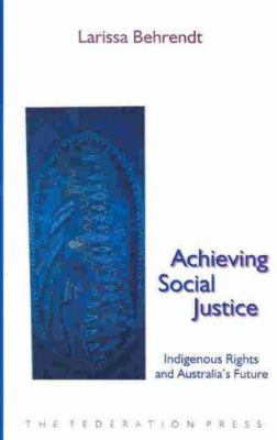Achieving Social Justice Indigenous Rights & Australias