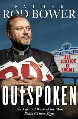 Image of Outspoken : The Life And Work Of The Man Behind Those Signs