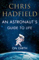 Image of Astronaut's Guide To Life On Earth