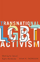 Image of Transnational Lgbt Activism : Working For Sexual Rights Worldwide