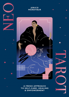 Image of Neo Tarot : A Fresh Approach to Self-Care Healing and Empowerment