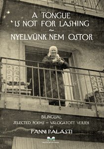Image of A Tongue Is Not For Lashing - Nyelvunk Nem Ostor Bilingual Selected Poems - Valogatott Versek