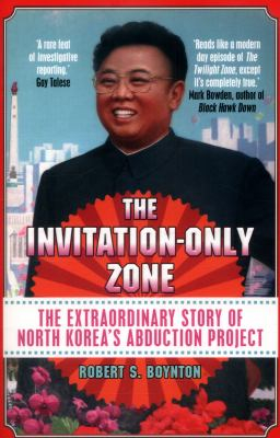 Image of Invitation-only Zone : The True Story Of North Korea's Abduction Project