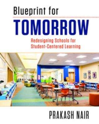 Image of Blueprint For Tomorrow : Redesigning Schools For Student-centered Learning